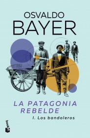 La Patagonia rebelde. 1 Los bandoleros